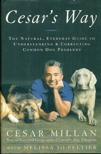 image of Cesar's Way  The Natural, Everyday Guide to Understanding and Correcting  Common Dog Problems