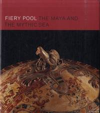 Fiery Pool. The Maya and the Mystic Sea