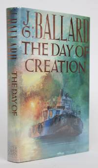 The Day of Creation by  J.G Ballard - Hardcover - 1st Canadian Edition - 1987 - from Minotavros Books and Biblio.com