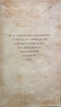 M. T. Ciceronis Orationes a Nicolao Angelio Bucinensi nuper maxima diligentia recognitae et excusae