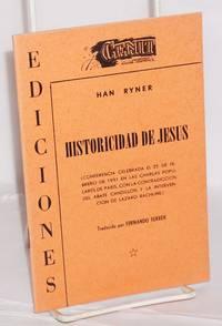 Historicidad de Jesus (Conferencia Celbrada el 25 de Febrero de 1931 in las Charlas Populares de Paris, con la contradiccion del abate Candillon y la intervencion de Lazaro Rachline). Traducido por Fernando Ferrer