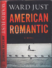 American Romantic by Ward S. Just - April 2014