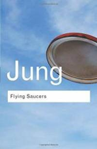 Flying Saucers: A Modern Myth of Things Seen in the Sky (Routledge Classics) by C.G. Jung - Paperback - 2002-02-08 - from Books Express and Biblio.com