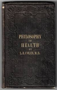 The Philosophy of Health; or Health without Medicine: A Treatise on the Laws of the Human System