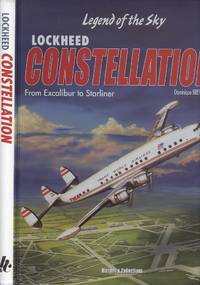 Lockheed Constellation - From Excalibur to Starliner & Variants (Sky Legends)
