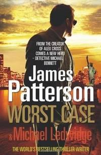 WORST CASE: A Detective Michael Bennett Novel