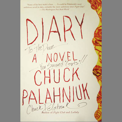 diary by chuck palahniuk from a Diary (novel) from wikiquote jump to navigation jump to search diary is a  2003 novel by american author chuck palahniuk.