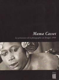 image of Mama Casset: Les Precurseurs De LA Photographie Au Senegal, 1950 (Collection Soleil) (French Edition)