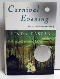 Carnival Evening: New and Selected Poems 1968-1998 by  Linda Pastan - 1st Edition - 1998 - from citynightsbooks (SKU: 5525)