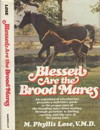 Blessed Are the Brood Mares by  M. Phyllis Lose - First Edition  - 1978 - from BOOX and Biblio.com