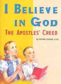 I Believe in God : The Apostles' Creed