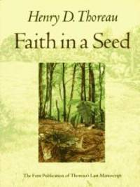 image of Faith in a Seed: The Dispersion Of Seeds And Other Late Natural History Writings (A Shearwater Book)
