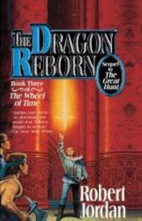The Dragon Reborn (The Wheel of Time, Book 3) by Robert Jordan - 1992-07-09 - from Books Express (SKU: 0785716335)