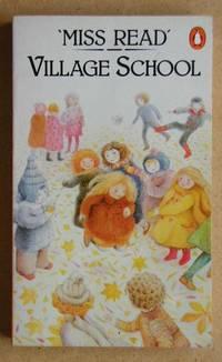 Village School by  Miss Read - Paperback - from N. G. Lawrie Books. (SKU: 19796)