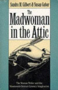 image of The Madwoman in the Attic : The Woman Writer and the Nineteenth-Century Literary Imagination