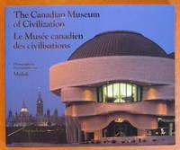 The Canadian Museum of Civilization / Le Musee Canadien Des Civilisations