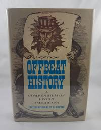 Offbeat History : A Compendium of Lively Americana