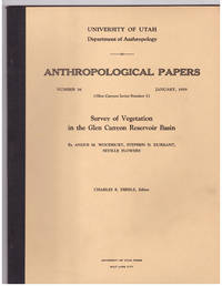 Survey of Vegetation in  the Glen Canyon Reservoir Basin: Anthropological papers, Number 39; Glen Canyon Series Number 5 by  ed Angus M. Woodbury; Robert Anderson - Paperback - First Edition, First Printing - 1959 - from Uncommon Works, IOBA and Biblio.com