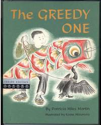 THE GREEDY ONE by  Illustrated by Kazue Mizumura  Patricia Miles - First Edition - from Windy Hill Books and Biblio.co.uk