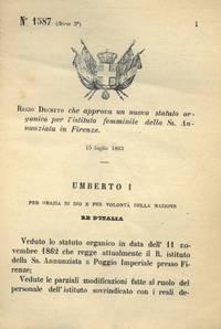 che approva un nuovo statuto organico per l\'Istituto Femminile della SS. Annunziata in Firenze.