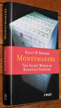 MONEYMAKERS The Secret World of Banknote Printing