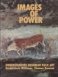 Images of Power - Understanding Bushman Rock Art