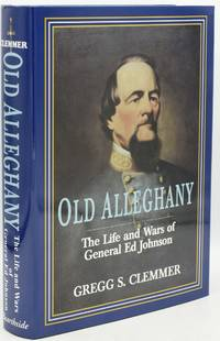 OLD ALEGHANY: The Life and Wars of General Ed Johnson