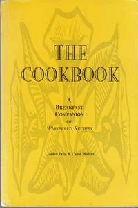 The Cookbook: A Breakfast Companion of Whispered Recipes