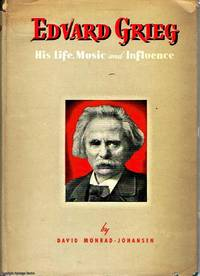 Edvard Grieg his Life, Music and Influence