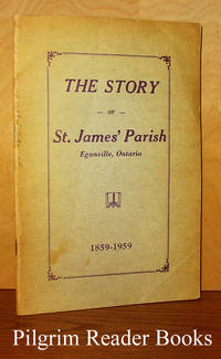 image of The Story of St. James' Parish, Eganville, Ontario. 1859 - 1959.  (Parish of St. James the Less).