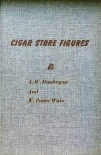 Cigar Store Figures in American Folk Art