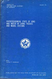Physicochemical State of Ions and Water in Living Tissues and Model. (Annals of the New York Academy of Sciences, 204.) New York Academy of Sciences, 1973. Quality paperback. 631pp. Fine copy. Contain 38 contributions