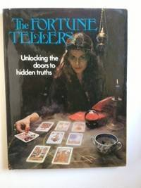 The Fortune Tellers: Unlocking the Doors To Hidden Truths