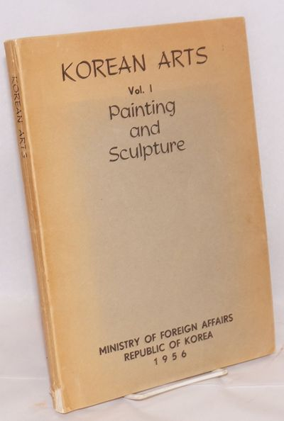 Ministry of Foreign Affairs, Republic of Korea, 1956. 220p., 8.5x12 inches, foreword, preface, intro...