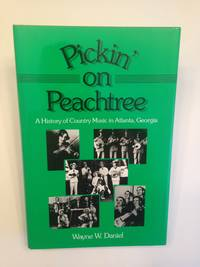 image of Pickin' on Peachtree A History of Country Music in Atlanta, Georgia (Music in American Life)