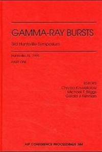Gamma-Ray Bursts: 3rd Huntsville Symposium (AIP Conference Proceedings (Numbered))