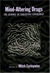 Mind-Altering Drugs : The Science of Subjective Experience