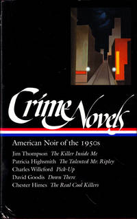 Crime Novels : American Noir of the 1950s, The Killer Inside Me / The Talented Mr. Ripley / Pick-up / Down There / The Real Cool Killers