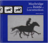 Muybridge and the Riddle of Locomotion