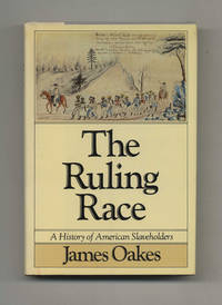 The Ruling Race: A History of American Slaveholders  - 1st Edition/1st  Printing