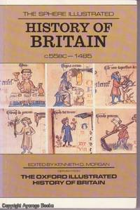 The Sphere Illustrated History of Britain c. 55 BC - 1485 (Derived from the Oxford Illustrated...