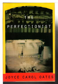THE PERFECTIONIST and Other Plays,