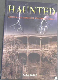 Haunted: Ghosts and Spirits of Southern Africa