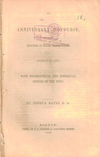 Anniversary Discourse Delivered at Dudley, Massachusetts, March 20, 1853, with Topographical and Historical Notices of the Town