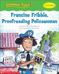 Grammar Tales: Francine Fribble  Proofreading Policewoman