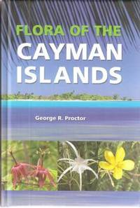 Flora of the Cayman Islands by Proctor, George R - 2012