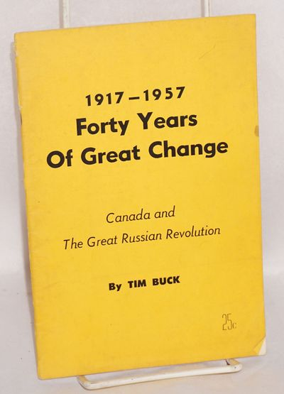 Toronto: Progress Books, 1957. 44p., wraps slightly soiled. *Weinrich 3937. By the long-time head of...