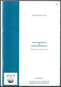 The Fundamentals of Vacuum Technology.  AVS Monograph Series M-6. Third  (3rd) Edition
