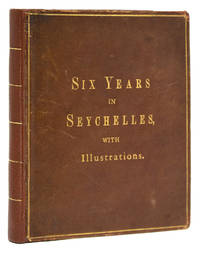 Six Years in Seychelles, with Photographs from Original Drawings by  Henry Watley (Seychelles) Estridge - 1885 - from James Cummins Bookseller and Biblio.com