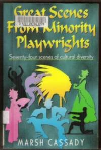 GREAT SCENES FROM MINORITY PLAYWRIGHTS  Seventy-Four Scenes of Cultural  Diversity